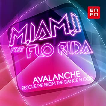 Rescue Me from the Dance Floor (feat. Flo Rida) [Avalanche]