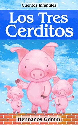 Los Tres Cerditos: Colección de Cuentos Infantiles