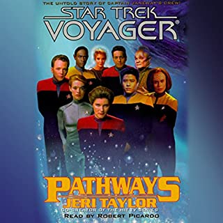 Star Trek, Voyager: Pathways (Adapted)                   By:                                                                                                                                 Jeri Taylor                               Narrated by:                                                                                                                                 Robert Picardo                      Length: 5 hrs and 5 mins     34 ratings     Overall 4.1