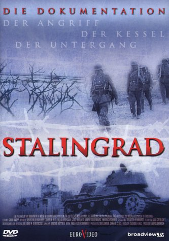 Stalingrad - Der Angriff, der Kessel, der Untergang