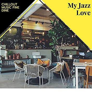 My Jazz Love - Chillout Music Fine Dine