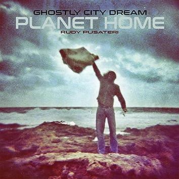 Ghostly City Dream (Planet Home)