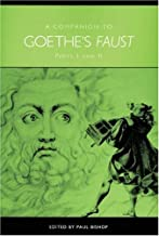 A Companion to Goethe's Faust: Parts I and II (Studies in German Literature Linguistics and Culture) (Pt. 1 & 2)