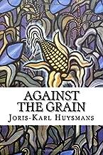 Against The Grain: À Rebours
