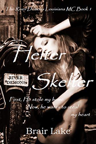 Helter Skelter: The River Demons Louisiana MC Book 1 (The River Demons MC of Louisiana) (English Edition)