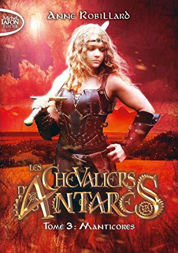 Les chevaliers d'Antarès - tome 3 Manticores (3)