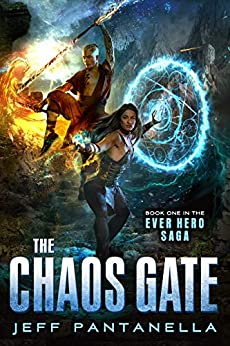 The Chaos Gate (The Ever Hero Saga Book 1) by [Jeff  Pantanella]