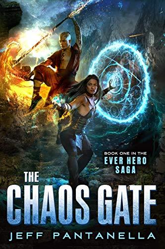 The Chaos Gate (The Ever Hero Saga Book 1)