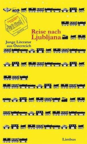 Reise nach Ljubljana: Junge Literatur aus Österreich (Zeitgenossen) by Stefan Abermann (2011-03-01)