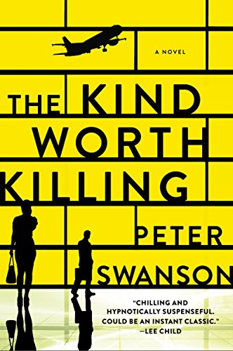 The Kind Worth Killing: A Novel eBook: Swanson, Peter: Amazon.in: Kindle Store