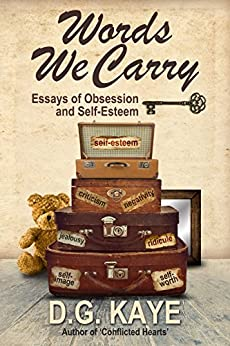 Words We Carry: Essays of Obsession and Self-Esteem by [D.G. Kaye, Talia Leduc]