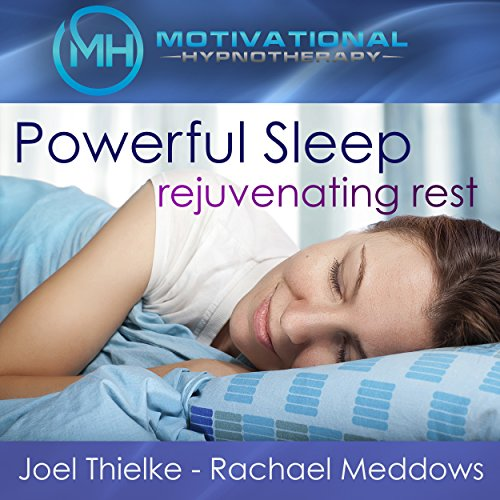 Powerful Sleep, Rejuvenating Rest - Hypnosis, Meditation and Music audiobook cover art