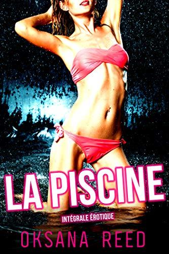 La Piscine – Intégrale Erotique