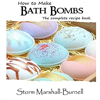 How to Make Bath Bombs: The Complete Recipe Book  cover art
