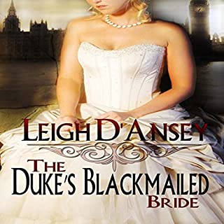 The Duke's Blackmailed Bride                   By:                                                                                                                                 Leigh D' Ansey                               Narrated by:                                                                                                                                 Allison Cope                      Length: 1 hr and 33 mins     28 ratings     Overall 2.8