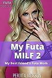 My Futa MILF Part 2: My Best Friend's Futa Mom (Futa College Book 11)