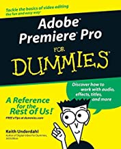 Adobe Premiere Pro For Dummies by Keith Underdahl (2003-10-24)