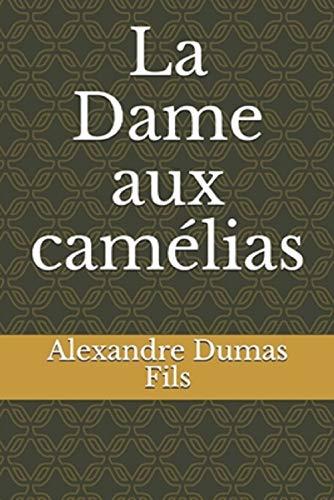 La Dame aux Camélias Alexandre Dumas illustrated (French Edition)