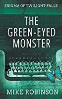 The Green-Eyed Monster: A Chilling Tale of Terror (Enigma of Twilight Falls)