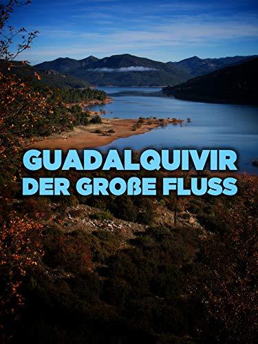 Guadalquivir - Der große Fluss
