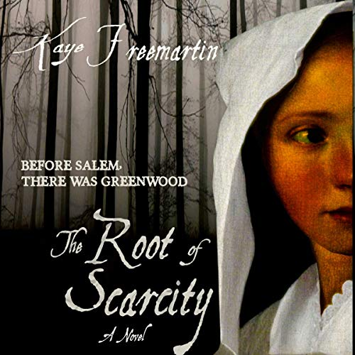 The Root of Scarcity: A Novel Audiobook By Kaye Freemartin cover art