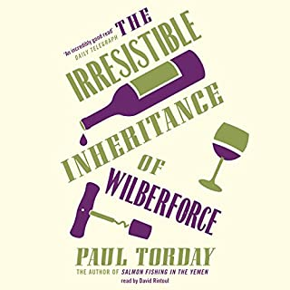 The Irresistible Inheritance of Wilberforce                   By:                                                                                                                                 Paul Torday                               Narrated by:                                                                                                                                 David Rintoul                      Length: 9 hrs and 28 mins     28 ratings     Overall 3.8