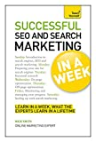 SEO And Search Marketing In A Week: Search Engine Optimization And Search Engine Marketing Made Easy In Seven Simple Steps (Teach Yourself)