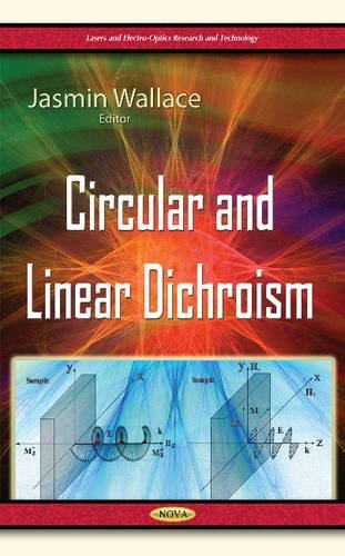Circular & Linear Dichroism (Lasers and Electro-Optics Research and Technology) by Jasmin...