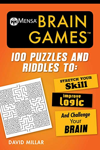 Compare Textbook Prices for Mensa® Brain Games: 100 Puzzles and Riddles to Stretch Your Skill, Improve Logic, and Challenge Your Brain Mensa's Brilliant Brain Workouts  ISBN 9781510738621 by Millar, David,Mensa, American