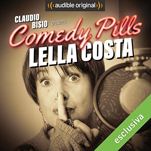 Claudio Bisio presenta Comedy Pills: Lella Costa audiobook cover art