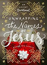 Unwrapping the Names of Jesus: An Advent Devotional Pdf