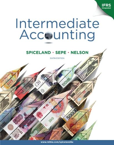 Intermediate Accounting By Spiceland, J. David/ Sepe,...