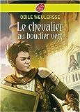 Le chevalier au bouclier vert de Weulersse. Odile (2007) Poche