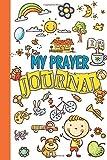 my prayer journal: christian kid read it write it draw it pray it do it prompts
