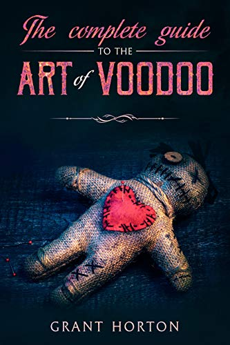 The Complete Guide To The Art Of Voodoo
