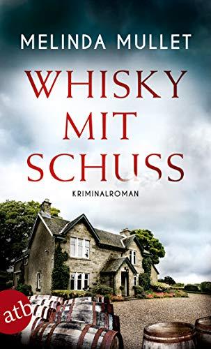 Whisky mit Schuss: Kriminalroman (Abigail Logan ermittelt 3)