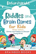 Riddles and Brain Games for Kids Winter Edition: Riddles and Games to Sharpen Young Minds (Ages 9 -12)