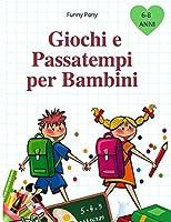 Giochi E Passatempi Per Bambini: Colorare, Unire i Puntini, Labirinti, Barzellette e molto altro!