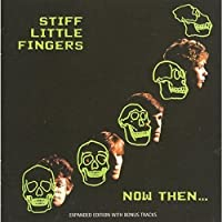 Now Then... by Stiff Little Fingers