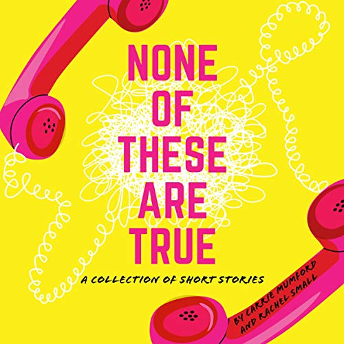 None of These Are True: A Collection of Short Stories cover art
