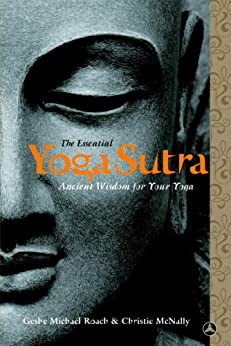 The Essential Yoga Sutra: Ancient Wisdom for Your Yoga by [Geshe Michael Roach, Lama Christie McNally]