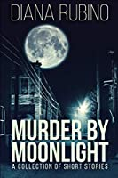 Murder By Moonlight: Large Print Edition