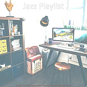 Music for Staying Home (Trumpet and Soprano Sax)