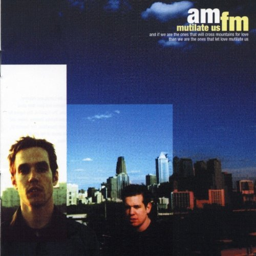 Mutilate Us by Am/Fm (2001-03-06)