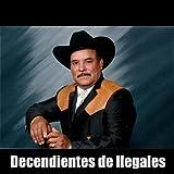 Decendientes De Ilegales (feat. Clemente Cordova Enciso)