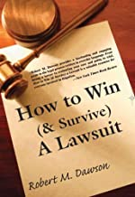 How to Win (& Survive) a Lawsuit: The Secrets Revealed