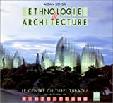 Ethnologie et architecture - Le Centre culturel Tjibaou, Nouméa, Nouvelle-Calédonie, une réalisation de Renzo Piano