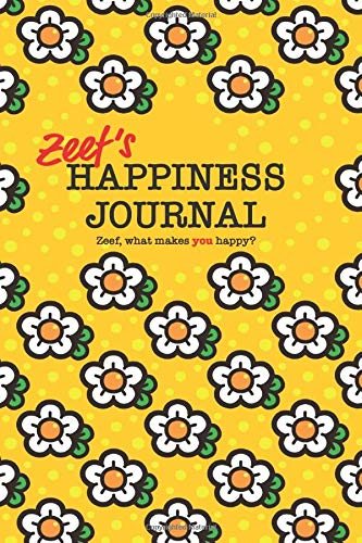 Zeef's Happiness Journal: 128 page notebook to write down happy thoughts and the things that make you smile