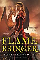 Flamebringer: A Heartstone Novel (Heartstone Series, 3)