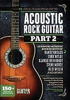 Dale Turner's Guide to Acoustic Rock Guitar: Learn the Acoustic Rock Secrets of Randy Rhoads, Zakk Wylde, Django Reinhardt, Steve Morse, Al Di Meola, and More! [DVD]